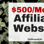 How to Create an Affiliate Marketing Website |  $500/month Examples