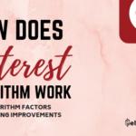 """How Does Pinterest Algorithm Work? """"23 Algorithm Improvements to Rank High"""""""