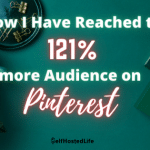 How I have Reached to 121% More Audience on Pinterest in just 12 days
