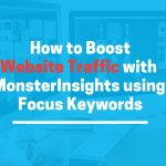 How to Boost Website Traffic with Keywords and MonsterInsights