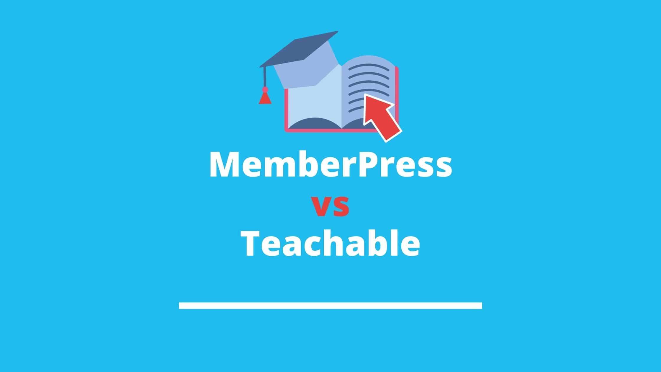 An honest comparison for the best LMS, MemberPress vs Teachable.
